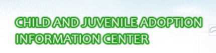 Child and Juvenile Adoption Information Center